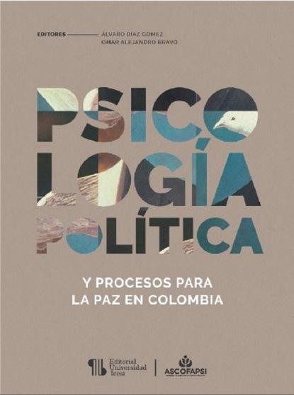 Фото - Omar Alejandro Bravo Psicología política y procesos para la paz en Colombia vincent dubois sujetos en la burocracia