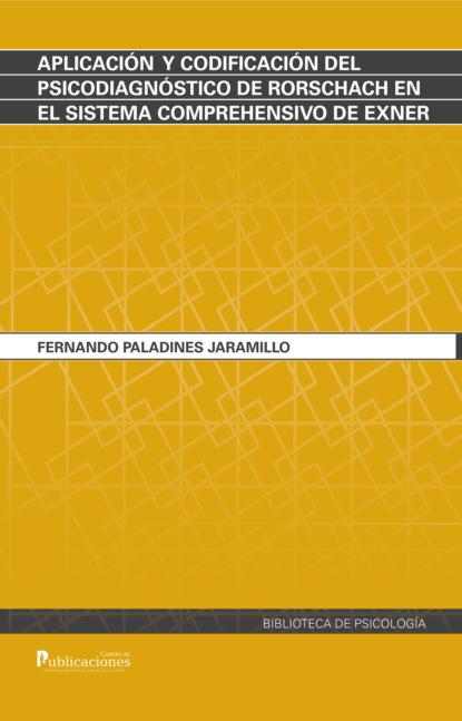 Fernando Paladines Jaramillo Aplicación y codificación del psicodiagnóstico de Rorschach en el sistema comprehensivo de Exner fernando paladines jaramillo interpretación del test gráfico de la casa el árbol y la persona