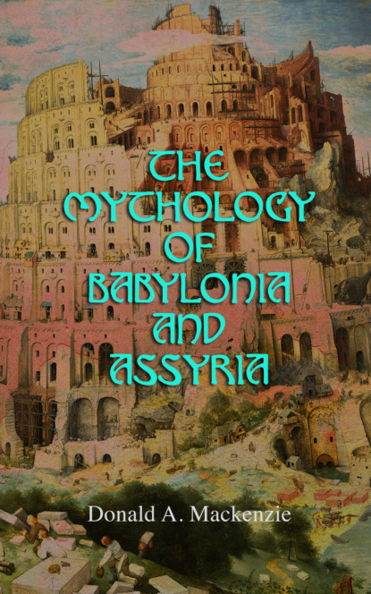 h ling roth ancient egyptian and greek looms Donald A. Mackenzie The Mythology of Babylonia and Assyria