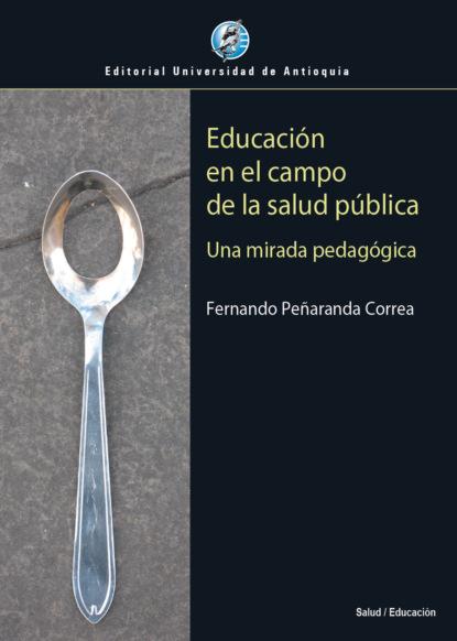 Фото - Fernando Peñaranda Correa Educación en el campo de la salud pública carlos rodrigues brandão la educación popular de ayer y de hoy