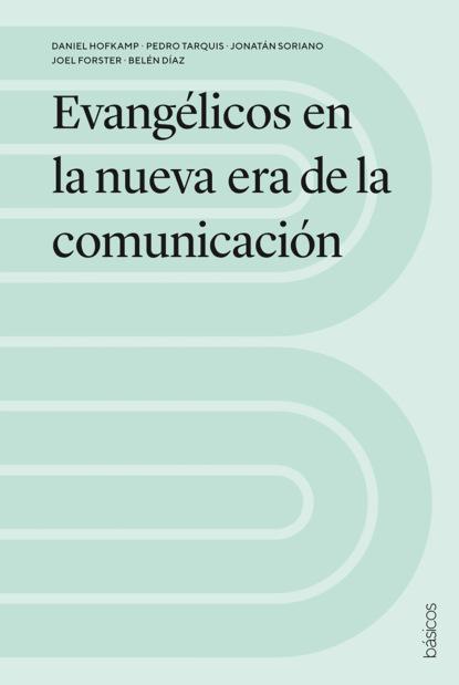 Daniel Hofkamp Evangélicos en la nueva era de la comunicación недорого