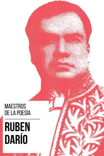 Фото - Rubén Darío Maestros de la Poesia - Rubén Darío august nemo maestros de la prosa saki