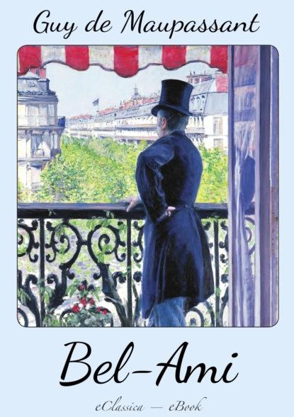 Guy de Maupassant: Bel Ami (Deutsche Ausgabe)