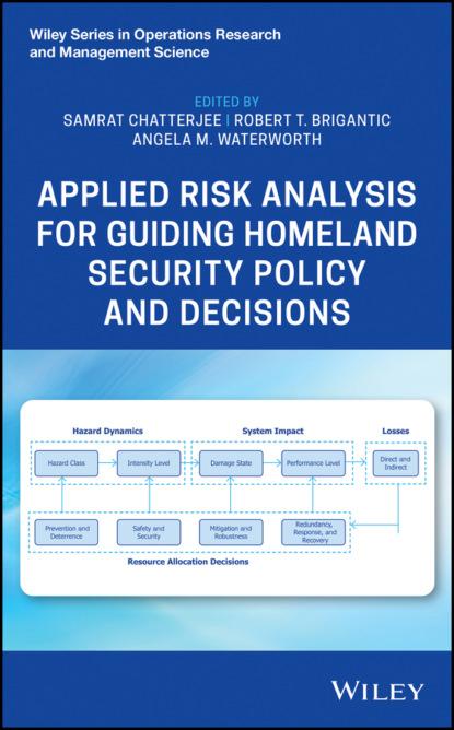 Группа авторов Applied Risk Analysis for Guiding Homeland Security Policy and Decisions недорого