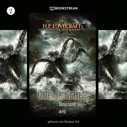 H. P. Lovecraft Götter des Grauens - H. P. Lovecrafts Schriften des Grauens, Folge 2 (Ungekürzt) h p lovecraft stadt ohne namen ungekürzt