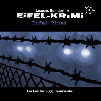 Фото - Markus Winter Jacques Berndorf, Eifel-Krimi, Folge 1: Eifel-Blues markus duschek gespenster krimi folge 4 der präparator