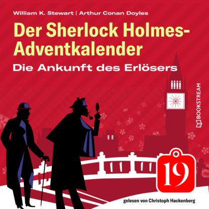 Sir Arthur Conan Doyle Die Ankunft des Erlösers - Der Sherlock Holmes-Adventkalender, Folge 19 (Ungekürzt) недорого
