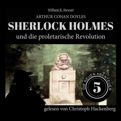 Фото - Sir Arthur Conan Doyle Sherlock Holmes und die proletarische Revolution - Die neuen Abenteuer, Folge 5 (Ungekürzt) paul burghardt twilight mysteries die neuen folgen folge 2 thanatos