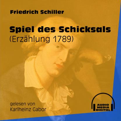 friedrich schiller zu der geschichte des malteser ordens ungekürzt Friedrich Schiller Spiel des Schicksals - Erzählung 1789 (Ungekürzt)