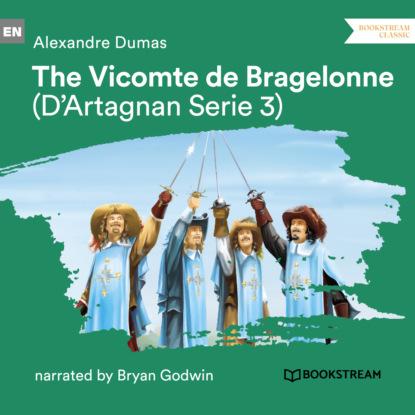 Фото - Alexandre Dumas The Vicomte de Bragelonne - D'Artagnan Series, Vol. 3 (Unabridged) александр дюма le vicomte de bragelonne tome iv