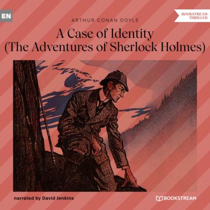 Фото - Sir Arthur Conan Doyle A Case of Identity - The Adventures of Sherlock Holmes (Unabridged) arthur conan doyle casebook of sherlock holmes