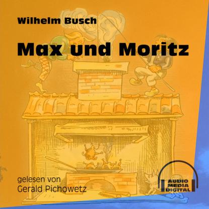Вильгельм Буш Max und Moritz (Ungekürzt) недорого