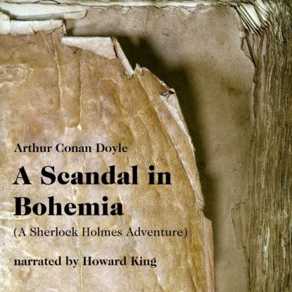Sir Arthur Conan Doyle A Scandal in Bohemia - A Sherlock Holmes Adventure (Unabridged) недорого