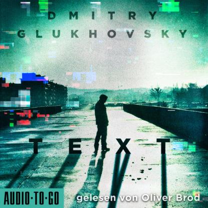 Фото - Dmitry Glukhovsky Text (Ungekürzt) dmitry stonov the raskin family