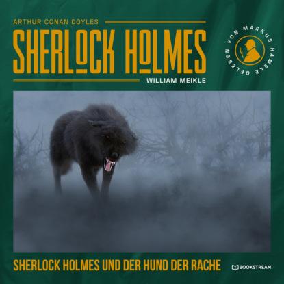 Фото - Sir Arthur Conan Doyle Sherlock Holmes und der Hund der Rache (Ungekürzt) arthur conan doyle späte rache sherlock holmes krimi