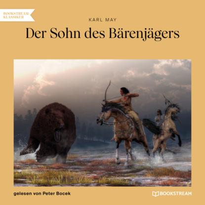 Фото - Karl May Der Sohn des Bärenjägers (Ungekürzt) maurus jókai zoltán karpáthi der sohn des nabob