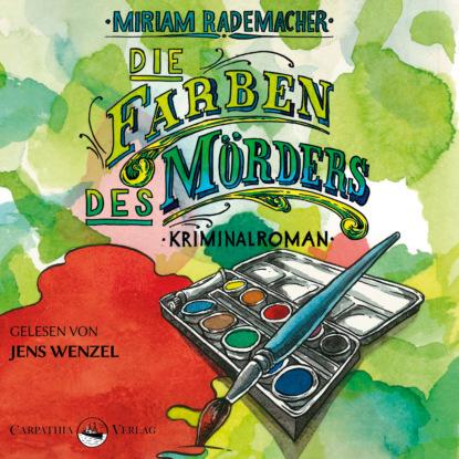 Miriam Rademacher Die Farben des Mörders - Ein Colin-Duffot-Krimi 2 (Ungekürzt) недорого