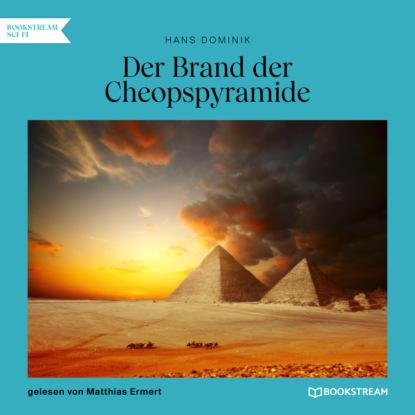 Фото - Dominik Hans Der Brand der Cheopspyramide (Ungekürzt) hans ernst wo der föhnwind weht
