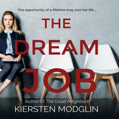 Kiersten Modglin The Dream Job (Unabridged) недорого