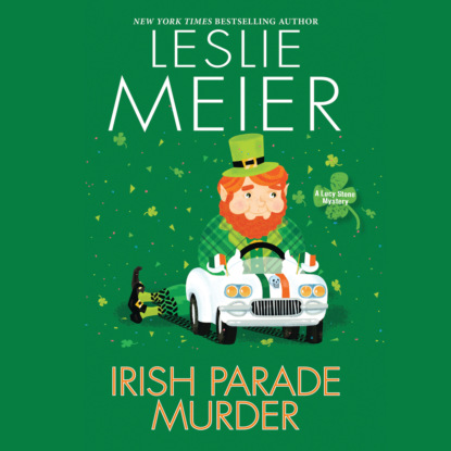 Фото - Leslie Meier Irish Parade Murder - Lucy Stone, Book 27 (Unabridged) leslie meier christmas cookie murder lucy stone book 6 unabridged
