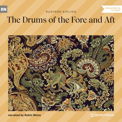 Редьярд Джозеф Киплинг The Drums of the Fore and Aft (Unabridged) недорого