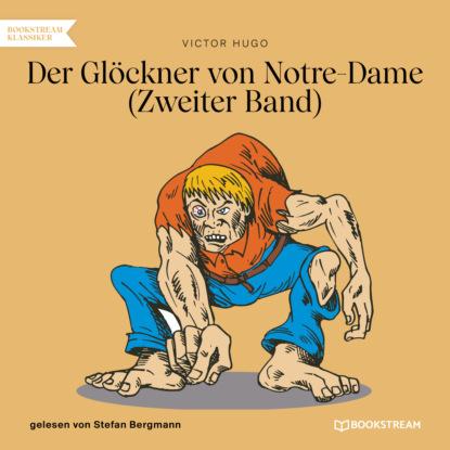 Der Gl?ckner von Notre-Dame, Band 2 (Ungek?rzt)
