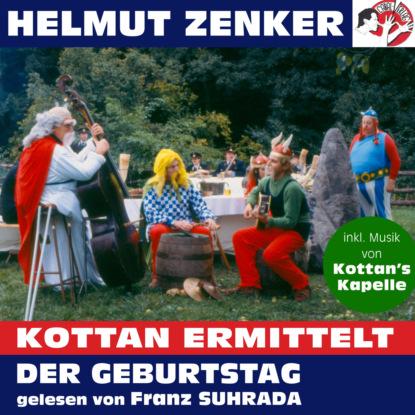 Helmut Zenker Kottan ermittelt: Der Geburtstag (Ungekürzt) helmut zenker kottan ermittelt wien mitte ungekürzt