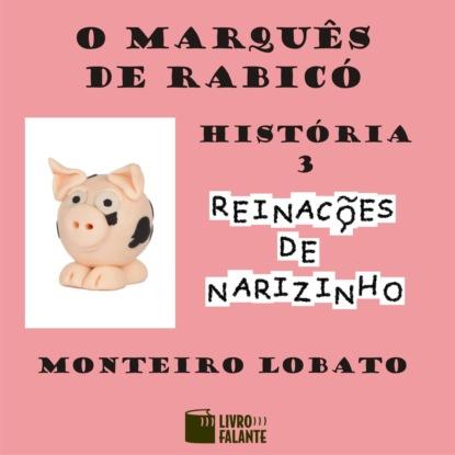Monteiro Lobato O marquês de Rabicó (Integral) francisca fortes o sumiço de mariana integral