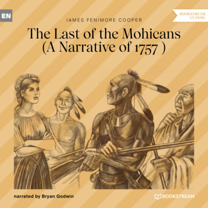 Фото - James Fenimore Cooper The Last of the Mohicans - A Narrative of 1757 (Ungekürzt) cooper james fenimore the headsman the abbaye des vignerons