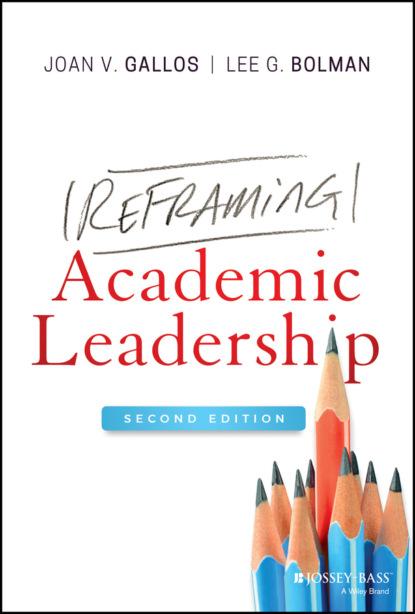lee bolman g how great leaders think the art of reframing Lee G. Bolman Reframing Academic Leadership