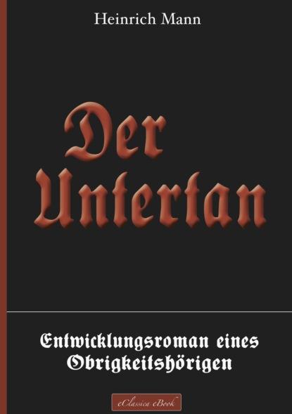 heinrich mann professor unrat oder das ende eines tyrannen Heinrich Mann Der Untertan – Entwicklungsroman eines Obrigkeitshörigen