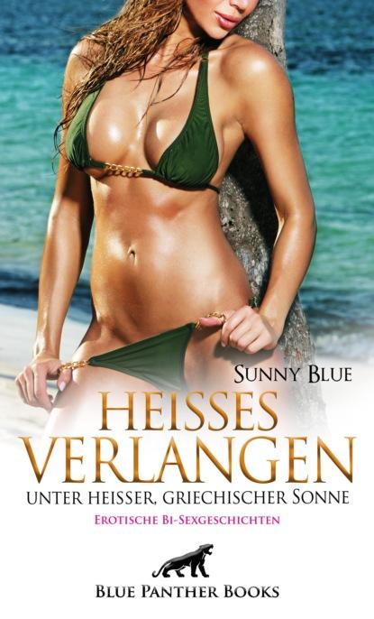 Sunny Blue Heißes Verlangen unter heißer, griechischer Sonne | Erotische Bi-Sexgeschichten недорого