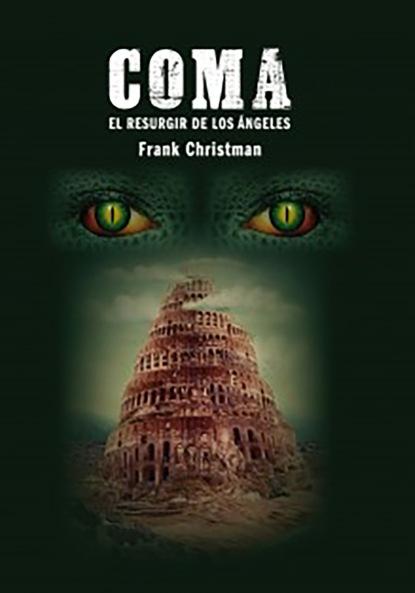 Frank Christman Coma: El resurgir de los ángeles danaé torres de la rosa avatares editoriales de un género tres décadas de la novela de la revolución mexicana