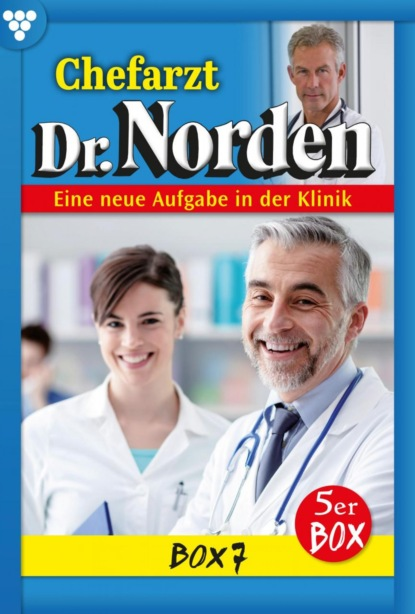 Chefarzt Dr. Norden Box 7 – Arztroman