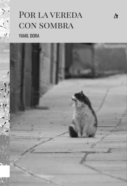 Фото - Yamil Dora Por la vereda con sombra mossanen dora levy el ultimo romanov