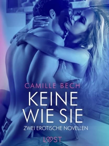 Camille Bech Keine wie sie – Zwei erotische Novellen camille bech keine wie sie – zwei erotische novellen