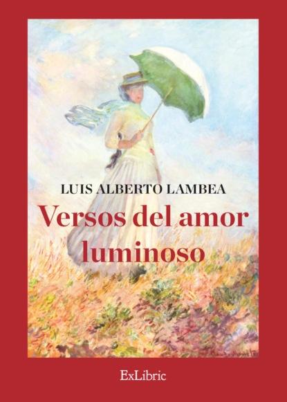 Фото - Luis Alberto Lambea Versos del amor luminoso fiona harper mágico amor un baile de amor junto a los almendros