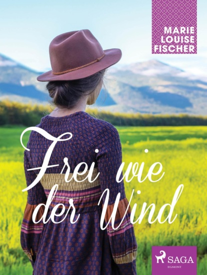 Marie Louise Fischer Frei wie der Wind недорого
