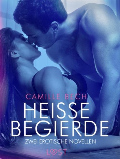 Camille Bech Heiße Begierde – Zwei erotische Novellen camille bech keine wie sie – zwei erotische novellen