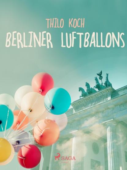 Thilo Koch Berliner Luftballons thilo koch zwischentöne ein skizzenbuch