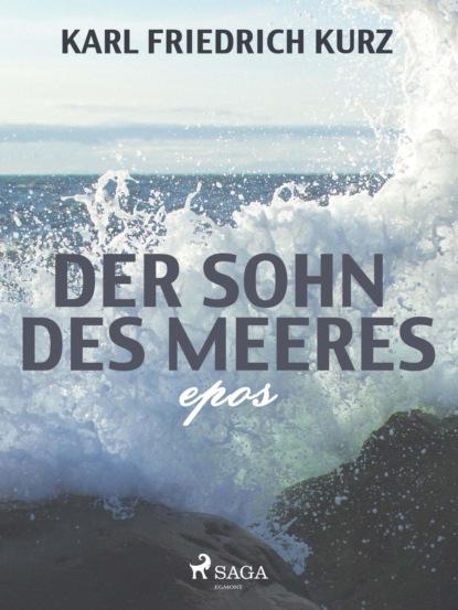 Karl Friedrich Kurz Der Sohn des Meeres недорого