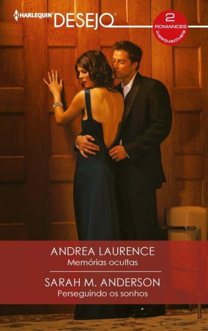 cara colter o sonho da sua vida Andrea Laurence Memórias ocultas - Perseguindo os sonhos