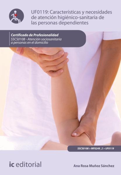 Фото - Ana Rosa Muñoz Sánchez Características y necesidades de atención higienicosanitaria de las personas dependientes. SSCS0108 hernando muñoz sánchez hacerse hombres