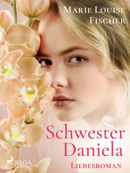 Marie Louise Fischer Schwester Daniela - Liebesroman недорого