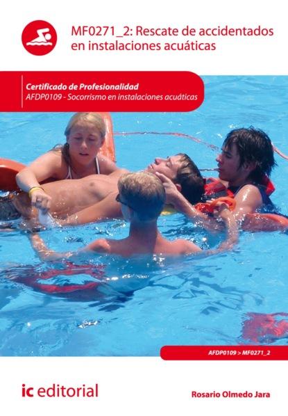 Фото - Rosario Olmedo Jara Rescate de accidentados en instalaciones acuáticas. AFDP0109 rosario olmedo jara actividades de educación en el tiempo libre infantil y juvenil sscb0209