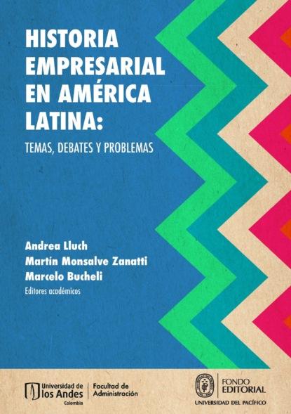 Фото - Группа авторов Historia empresarial en América Latina: temas, debates y problemas jack goody el robo de la historia