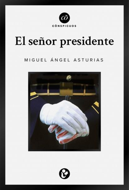 Miguel Angel Asturias El señor presidente miguel sassano el saber de la psicomotricidad en primera persona