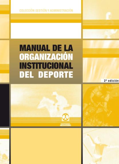 Eduardo Blanco Manual de la organización institucional del deporte недорого