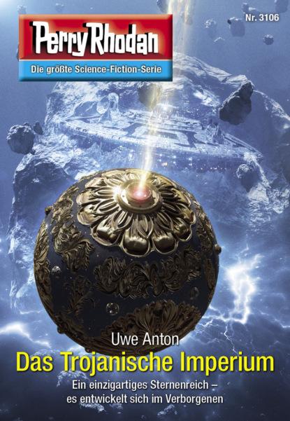 Perry Rhodan 3106: Das Trojanische Imperium