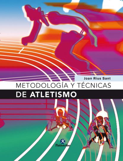 Фото - Joan Rius Sant Metodología y técnicas de atletismo m r beauchamp dinámicas de grupo en el ejercicio y en la psicología del deporte
